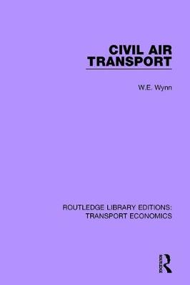 Civil Air Transport - Routledge Library Editions: Transport Economics (Paperback)