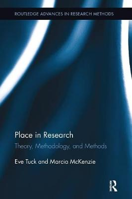 Place in Research: Theory, Methodology, and Methods - Routledge Advances in Research Methods (Paperback)