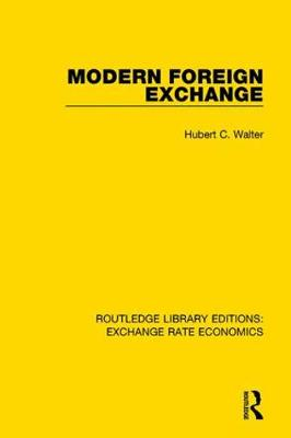 Modern Foreign Exchange - Routledge Library Editions: Exchange Rate Economics (Hardback)