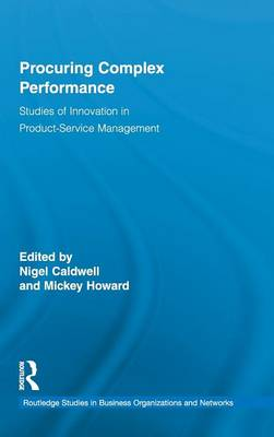 Procuring Complex Performance: Studies of Innovation in Product-Service Management (Hardback)