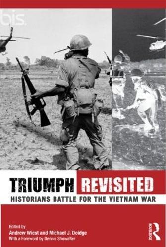 Triumph Revisited: Historians Battle for the Vietnam War (Paperback)