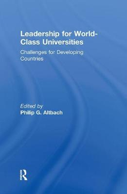 Leadership for World-Class Universities: Challenges for Developing Countries (Hardback)