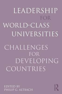 Leadership for World-Class Universities: Challenges for Developing Countries (Paperback)