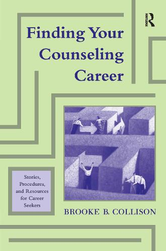 Finding Your Counseling Career: Stories, Procedures, and Resources for Career Seekers (Paperback)