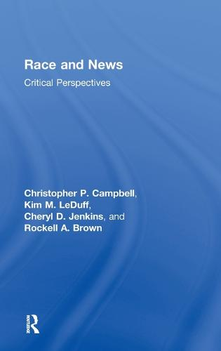 Race and News: Critical Perspectives (Hardback)