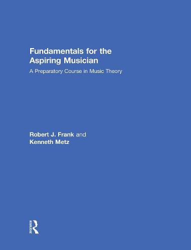 Fundamentals for the Aspiring Musician: A Preparatory Course for Music Theory (Hardback)