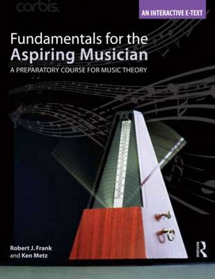 Fundamentals for the Aspiring Musician: A Preparatory Course for Music Theory (Paperback)