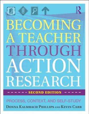 Becoming a Teacher Through Action Research: Process, Context, and Self-Study (Paperback)