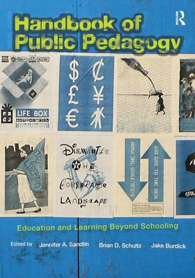 Handbook of Public Pedagogy: Education and Learning Beyond Schooling - Studies in Curriculum Theory Series (Paperback)