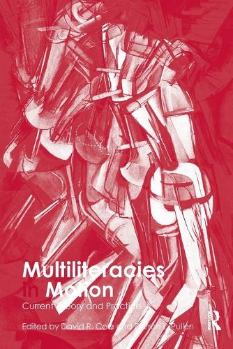 Multiliteracies in Motion: Current Theory and Practice (Paperback)