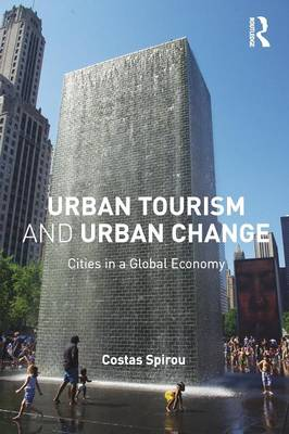 Urban Tourism and Urban Change: Cities in a Global Economy - The Metropolis and Modern Life (Paperback)