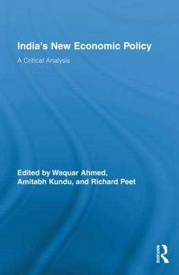 India's New Economic Policy: A Critical Analysis - Routledge Studies in Development and Society (Hardback)