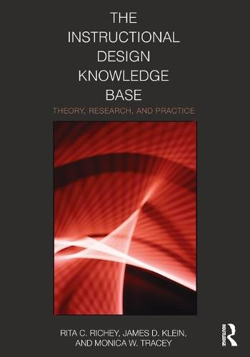 The Instructional Design Knowledge Base: Theory, Research, and Practice (Paperback)