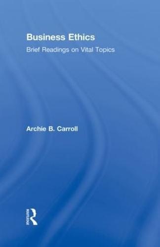 Business Ethics: Brief Readings on Vital Topics (Hardback)
