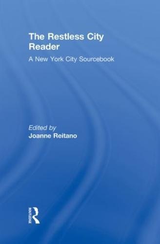 The Restless City Reader: A New York City Sourcebook (Hardback)