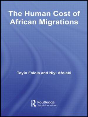 The Human Cost of African Migrations - African Studies (Paperback)