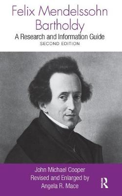 Felix Mendelssohn Bartholdy: A Research and Information Guide - Routledge Music Bibliographies (Hardback)