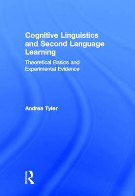 Cognitive Linguistics and Second Language Learning: Theoretical Basics and Experimental Evidence (Hardback)