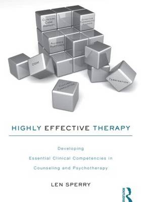 Highly Effective Therapy: Developing Essential Clinical Competencies in Counseling and Psychotherapy (Paperback)