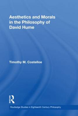Aesthetics and Morals in the Philosophy of David Hume - Routledge Studies in Eighteenth-Century Philosophy (Paperback)
