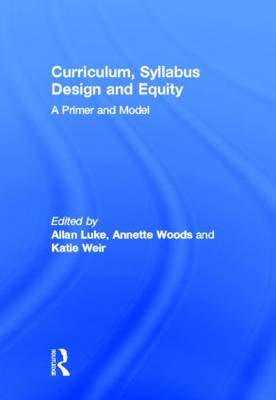 Curriculum, Syllabus Design and Equity: A Primer and Model (Hardback)