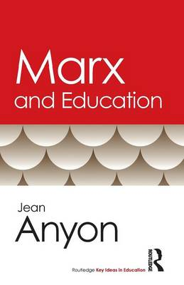 Marx and Education - Routledge Key Ideas in Education (Paperback)