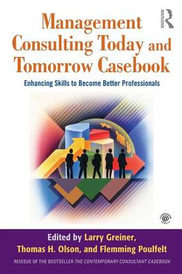 Management Consulting Today and Tomorrow Casebook: Enhancing Skills to Become Better Professionals (Paperback)