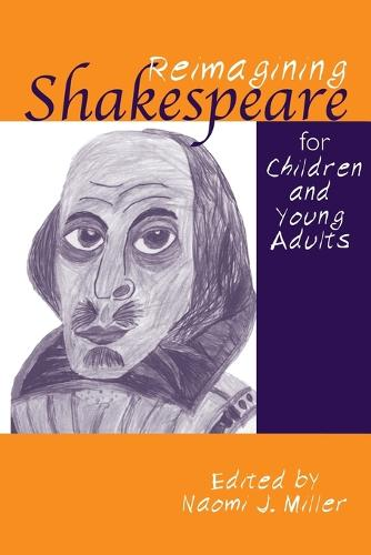 Reimagining Shakespeare for Children and Young Adults - Children's Literature and Culture 25 (Paperback)
