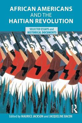 African Americans and the Haitian Revolution: Selected Essays and Historical Documents (Paperback)