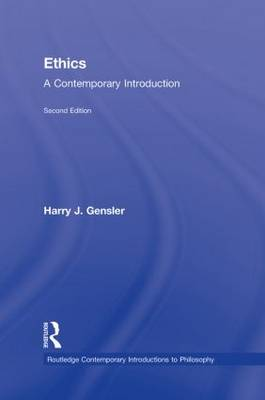 Ethics: A Contemporary Introduction - Routledge Contemporary Introductions to Philosophy (Hardback)