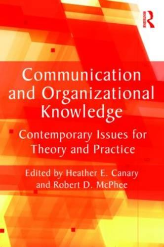 Communication and Organizational Knowledge: Contemporary Issues for Theory and Practice - Routledge Communication Series (Paperback)