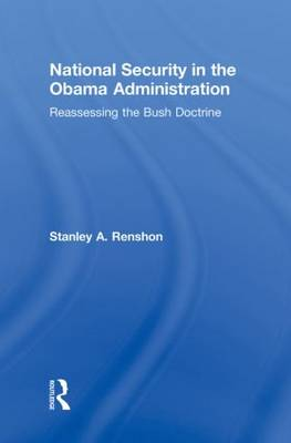 National Security in the Obama Administration: Reassessing the Bush Doctrine (Hardback)