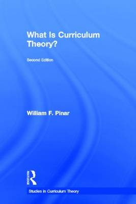 What Is Curriculum Theory? - Studies in Curriculum Theory Series (Hardback)
