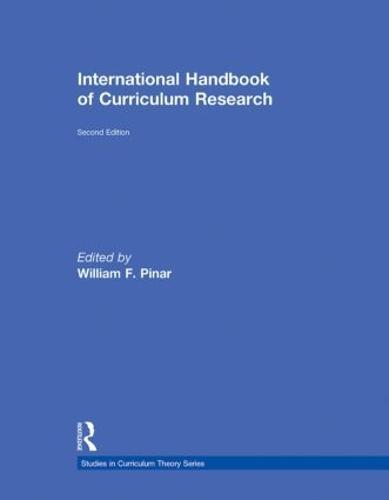 International Handbook of Curriculum Research - Studies in Curriculum Theory Series (Hardback)
