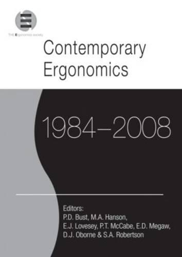 Contemporary Ergonomics 1984-2008: Selected papers and an overview of the Ergonomics Society Annual Conference (Paperback)