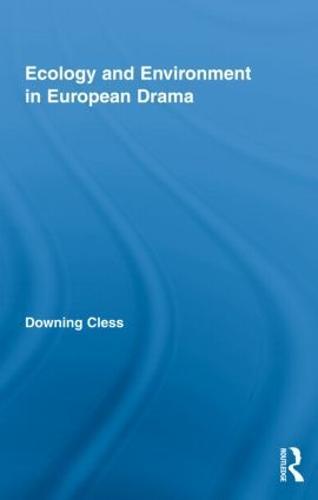 Ecology and Environment in European Drama (Hardback)