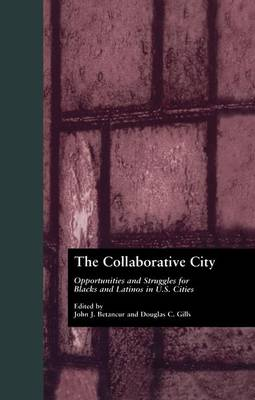 The Collaborative City: Opportunities and Struggles for Blacks and Latinos in U.S. Cities (Paperback)