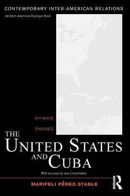 The United States and Cuba: Intimate Enemies (Paperback)