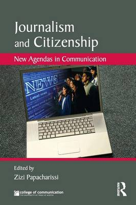 Journalism and Citizenship: New Agendas in Communication - New Agendas in Communication Series (Paperback)