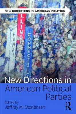 New Directions in American Political Parties - New Directions in American Politics (Paperback)