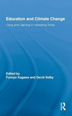 Education and Climate Change: Living and Learning in Interesting Times - Routledge Research in Education (Hardback)