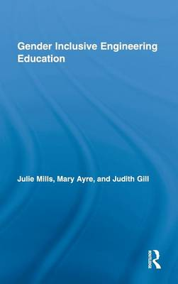 Gender Inclusive Engineering Education - Routledge Research in Education (Hardback)