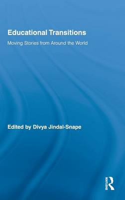 Educational Transitions: Moving Stories from Around the World - Routledge Research in Education (Hardback)