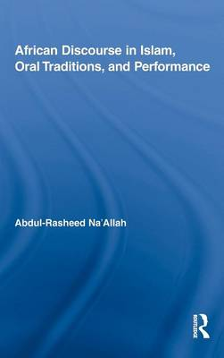African Discourse in Islam, Oral Traditions, and Performance - African Studies (Hardback)