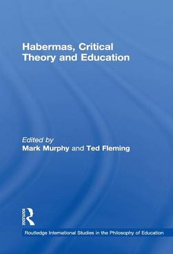 Habermas, Critical Theory and Education (Hardback)