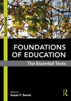 Foundations of Education: The Essential Texts (Paperback)