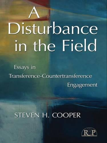 A Disturbance in the Field: Essays in Transference-Countertransference Engagement - Relational Perspectives Book Series (Hardback)