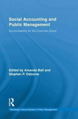 Social Accounting and Public Management: Accountability for the Public Good - Routledge Critical Studies in Public Management (Hardback)