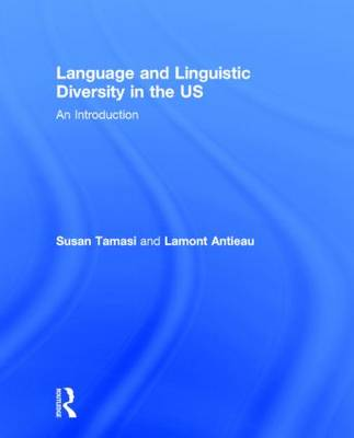 Language and Linguistic Diversity in the US: An Introduction (Hardback)