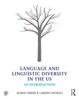 Language and Linguistic Diversity in the US: An Introduction (Paperback)